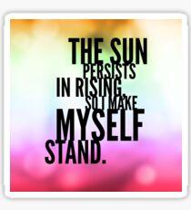 The Sun Persists Sticker