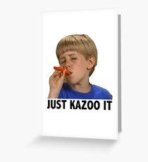 Just Kazoo It Greeting Card