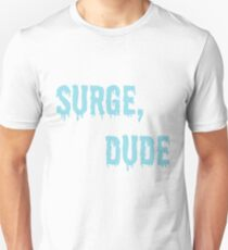 Jake and Amir - Surge, Dude T-Shirt