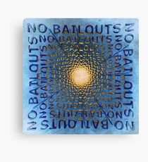 No Bailouts Canvas Print