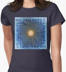 No Bailouts Women's Fitted T-Shirt