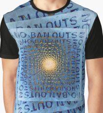 No Bailouts Graphic T-Shirt