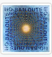 No Bailouts Sticker