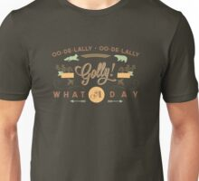 What A Day! Unisex T-Shirt