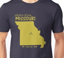 Just Put Me Out of My Missouri Unisex T-Shirt
