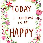 Today I Choose to be Happy by Ally Gracie