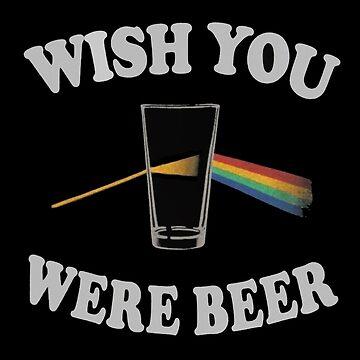 WISH YOU WERE BEER by jaiidi2