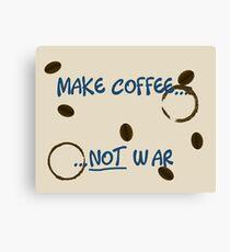 Make Coffee, Not War Canvas Print