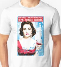 "Elizabeth Taylor Quote ""Pour yourself a drink, put on some lipstick and pull yourself together"" T-Shirt"