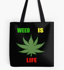 Weed Is Life - Marijuana - Mary Jane - (Designs4You) - Stoner Tote Bag