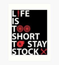 Life is Too Short to Stay Stock Art Print