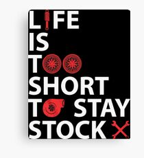 Life is Too Short to Stay Stock Canvas Print