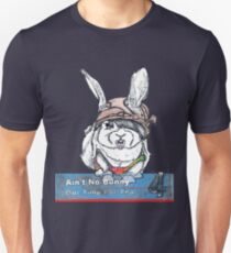 Ain't No Bunny Got Time For That Unisex T-Shirt