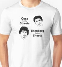 Cera in the Streets, Eisenberg in the Sheets Unisex T-Shirt