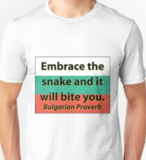 Embrace The Snake - Bulgarian Proverb T-Shirt