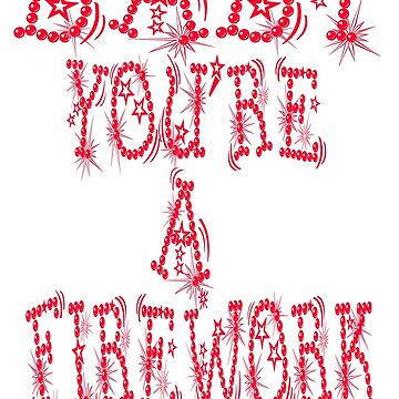 Baby You're A Firework by barrelroll1