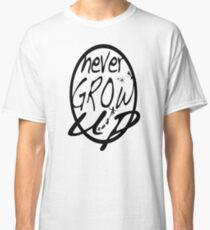 Never grow up. Classic T-Shirt