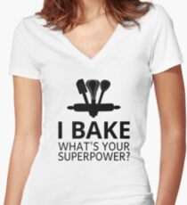 I Bake What's Your Superpower? Women's Fitted V-Neck T-Shirt