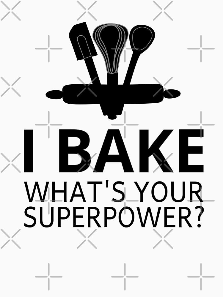 Ich backe was ist deine Supermacht? von coolfuntees
