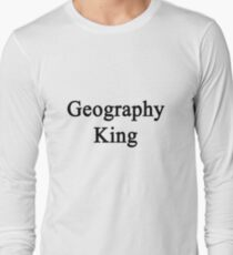 Geography King  Long Sleeve T-Shirt
