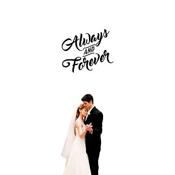 Always and Forever by seeleybooth