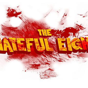 The Hateful Eight |Boodsplatter| by catofnimes