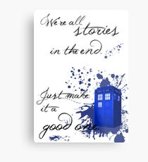 We're All Stories in the End (white) Metal Print