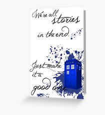 We're All Stories in the End (white) Greeting Card