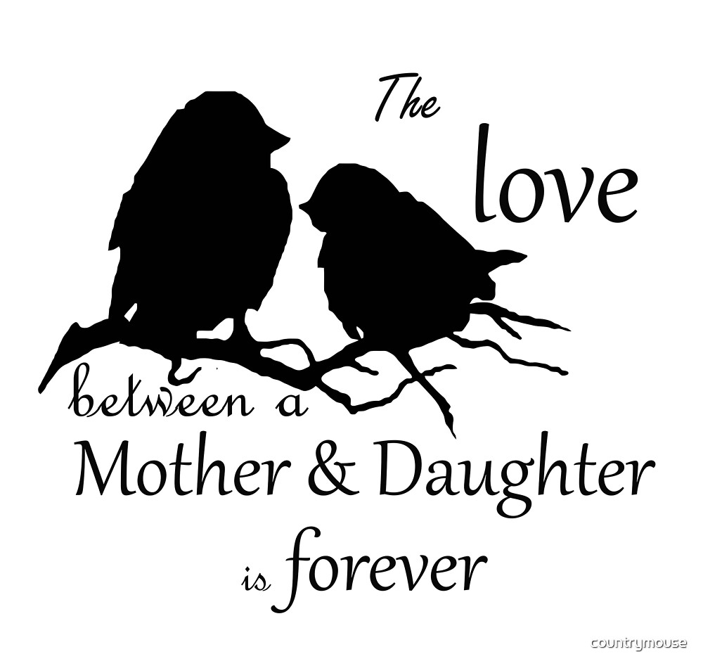 "Mother Daughter Love Quotes Mother Daughter Love Forever Quote Cute Bird Silhouette Art""."
