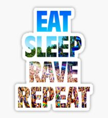 Eat Sleep Rave Repeat Sticker
