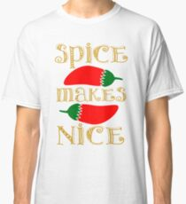 Spice Makes Nice Classic T-Shirt