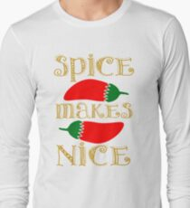 Spice Makes Nice Long Sleeve T-Shirt