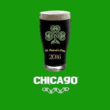 Chicago, Get Ready for St. Paddy's Day! by ItsNextYear