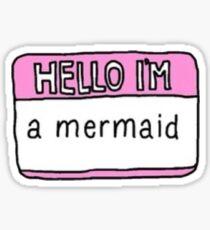 Hello I`m a Mermaid Sticker