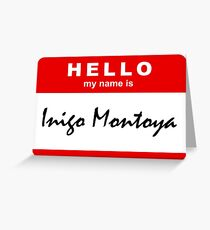 Hello My Name Is Inigo Montoya Greeting Card