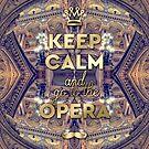 Keep Calm and Go to the Opera Garnier Paris by Beverly Claire Kaiya