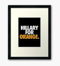HILLARY FOR ORANGE. Framed Print