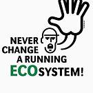 Never Change A Running Ecosystem! by MrFaulbaum