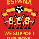We Support Our Boys! (For Red Background/ España / Fútbol) by MrFaulbaum