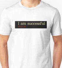 I am successful T-Shirt