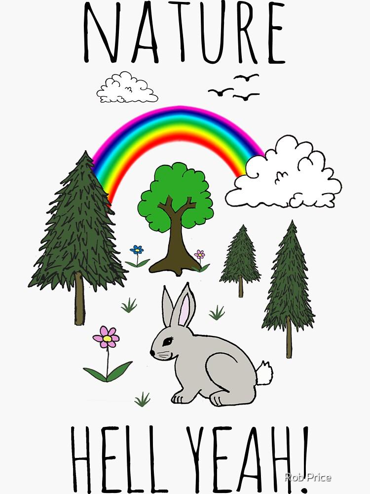 NATURE, HELL YEAH! by wanungara