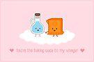 Love, Vinegar, and Baking Soda by mykowu