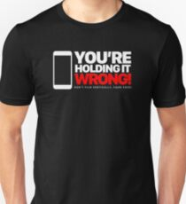 Holding it Wrong Unisex T-Shirt