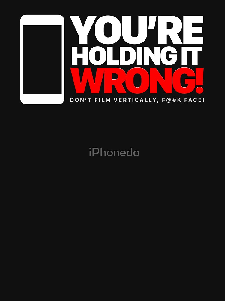 Holding it Wrong by iPhonedo