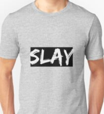 Slay.  Unisex T-Shirt