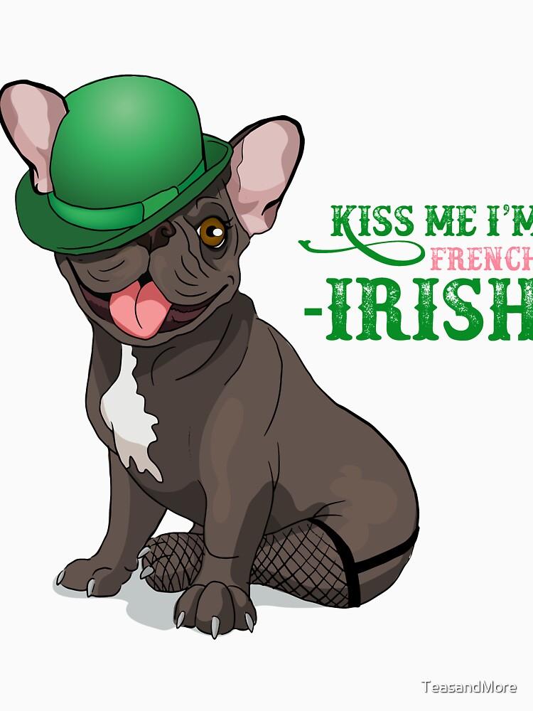 Kiss me I'm French-Irish  by TeasandMore
