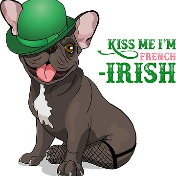 Kiss me I'm French-Irish  by TeasandMore