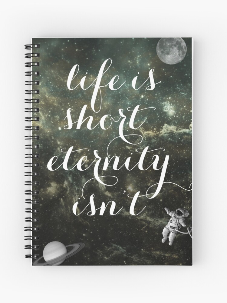 Vintage Quotes Collection -- Life Is Short Eternity Isn't | Spiral Notebook