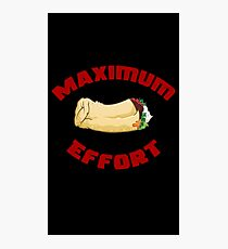 Maximum Effort Photographic Print