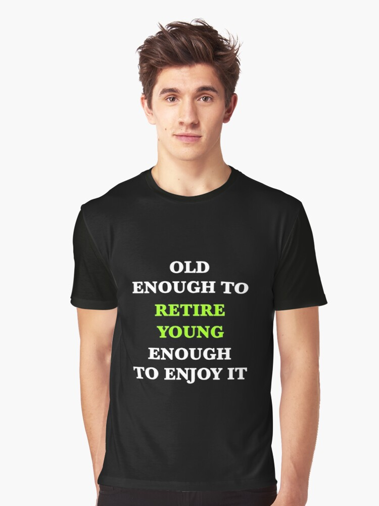 Retire Young Graphic T-Shirt Front